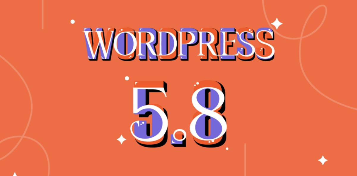 WordPress 5.8 — что нового? Возможности и скриншоты